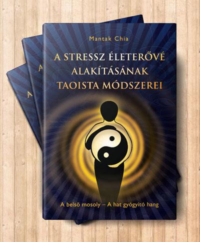 A stressz életerővé alakításának taoista módszerei című könyv borítója