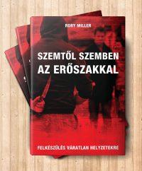 önvédelem Rory Miller Szemtől szemben az erőszakkal könyv budo