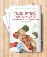 5 elem Temelie Trebuth Teljes értékű 5 elemes táplálkozás anyáknak és gyermekeknek könyv